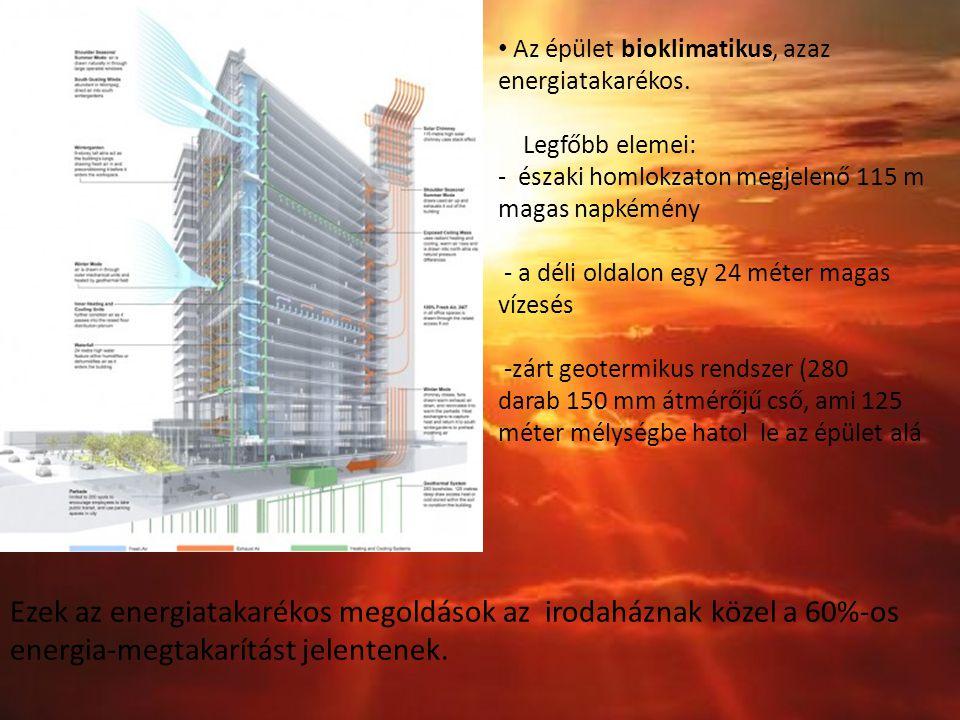 Az épület bioklimatikus, azaz energiatakarékos. Legfőbb elemei: - északi homlokzaton megjelenő 115 m magas napkémény - a déli oldalon egy 24 méter mag