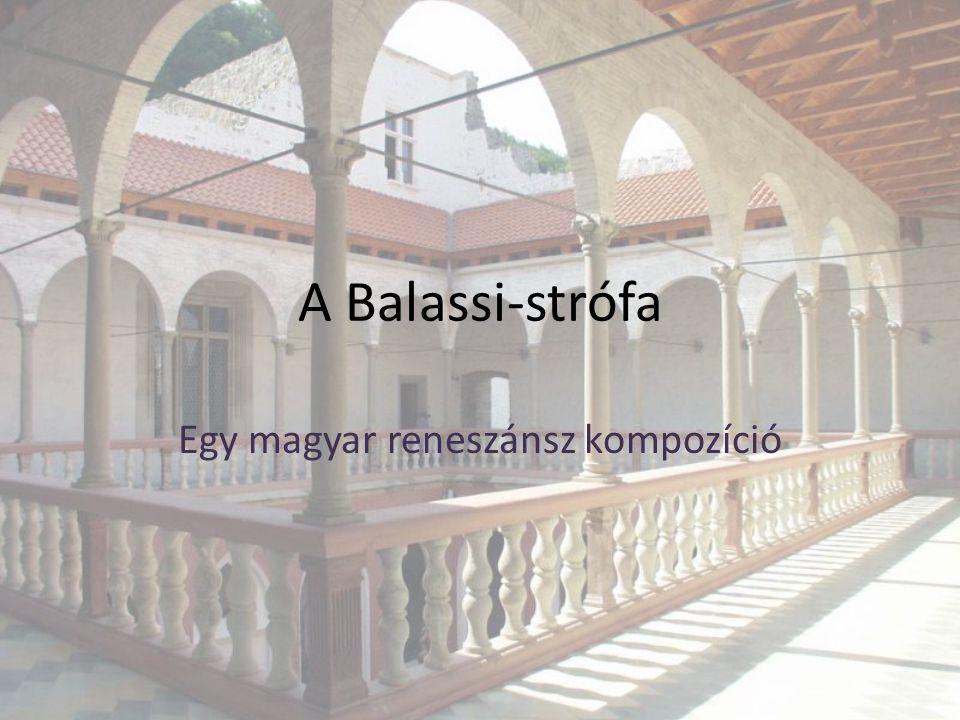 A Balassi-strófa Egy magyar reneszánsz kompozíció