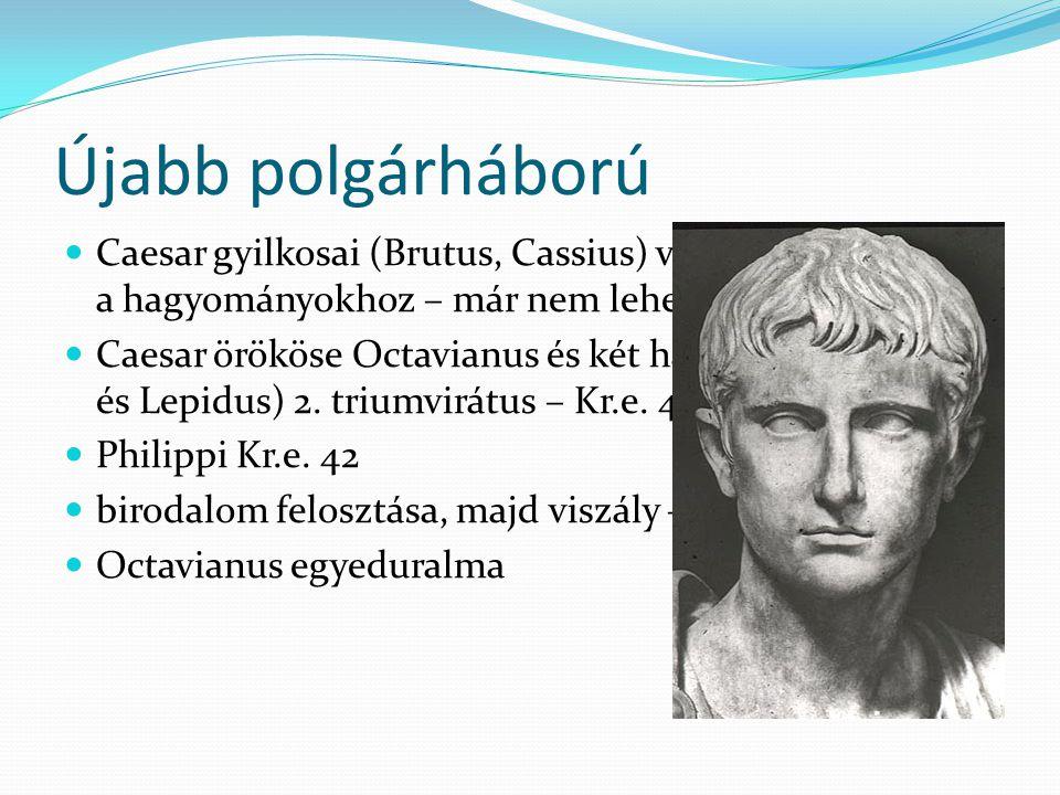 Újabb polgárháború Caesar gyilkosai (Brutus, Cassius) vissza akarnak térni a hagyományokhoz – már nem lehet Caesar örököse Octavianus és két hadvezére
