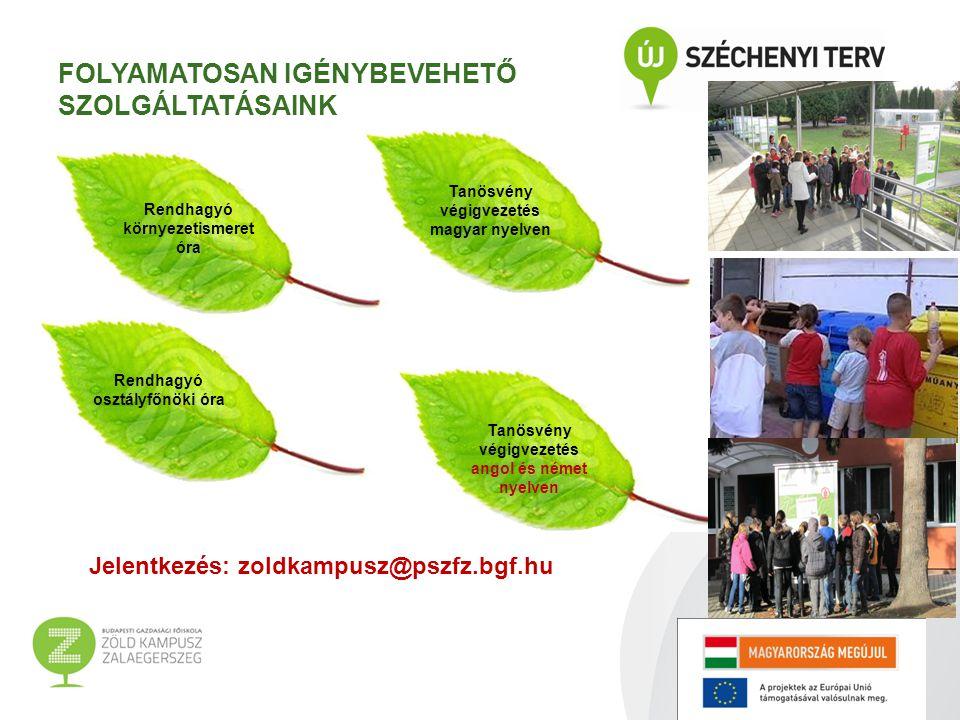 FOLYAMATOSAN IGÉNYBEVEHETŐ SZOLGÁLTATÁSAINK Rendhagyó környezetismeret óra Rendhagyó osztályfőnöki óra Tanösvény végigvezetés magyar nyelven Tanösvény