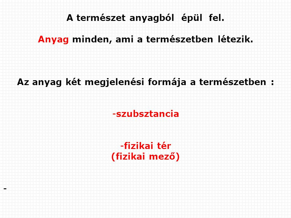 A szubsztancia A természetben található tárgyakat ( pl.