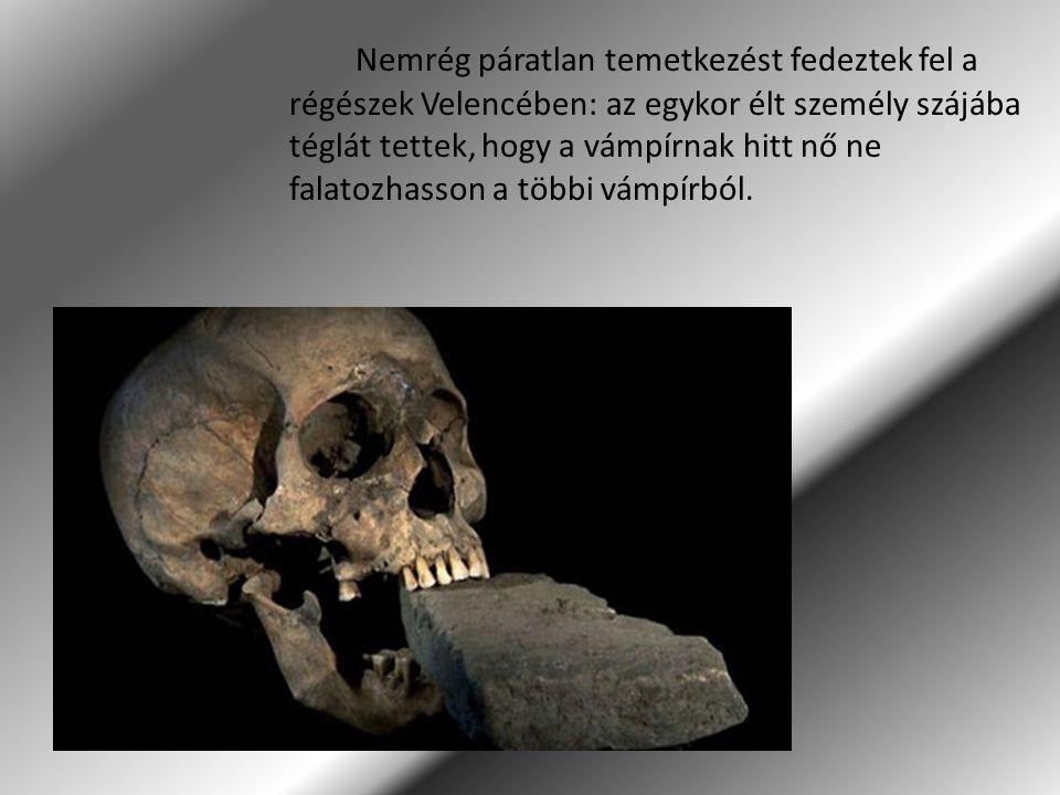 Nemrég páratlan temetkezést fedeztek fel a régészek Velencében: az egykor élt személy szájába téglát tettek, hogy a vámpírnak hitt nő ne falatozhasson