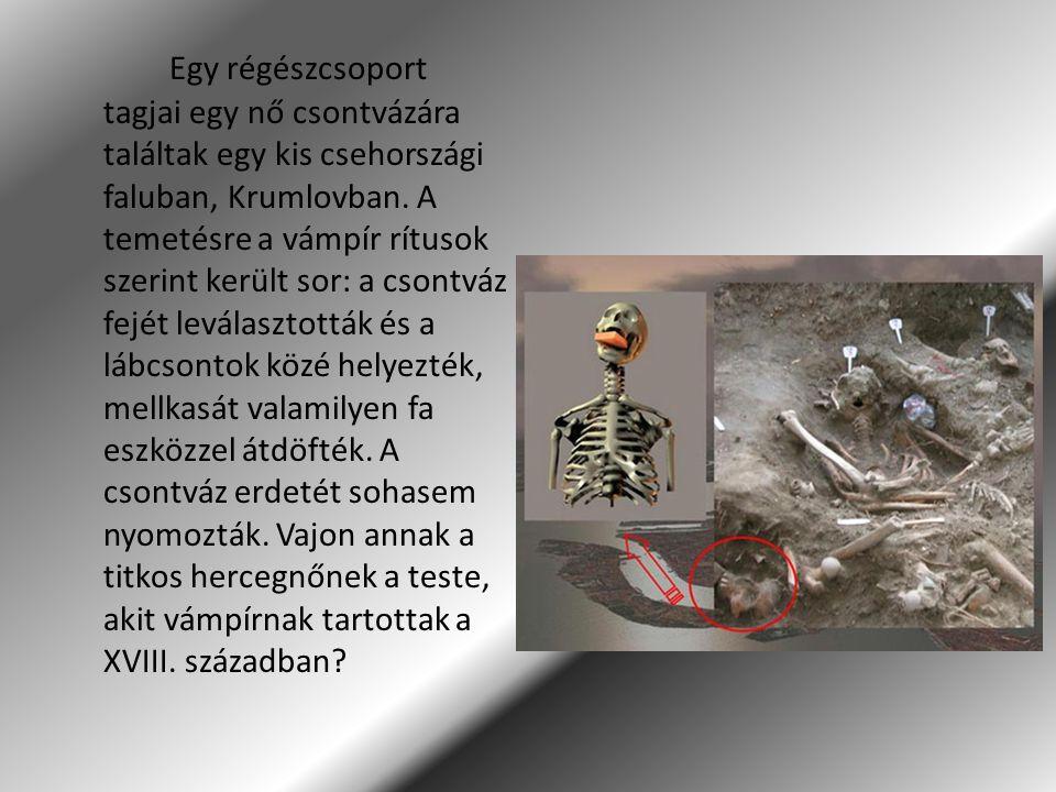 Egy régészcsoport tagjai egy nő csontvázára találtak egy kis csehországi faluban, Krumlovban. A temetésre a vámpír rítusok szerint került sor: a csont