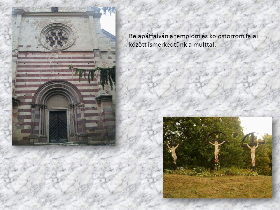 Bélapátfalván a templom és kolostorrom falai között ismerkedtünk a múlttal.
