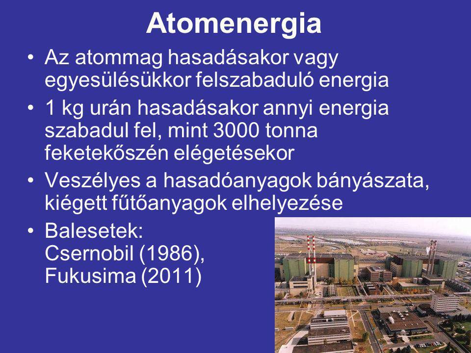 Atomenergia Az atommag hasadásakor vagy egyesülésükkor felszabaduló energia 1 kg urán hasadásakor annyi energia szabadul fel, mint 3000 tonna feketekő