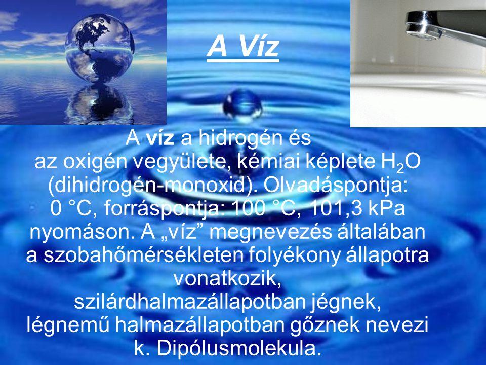 Előfordulása - A víz a Föld felületén megtalálható egyik leggyakoribb anyag -A Föld felületének 71%-át víz borítja, ennek kb.
