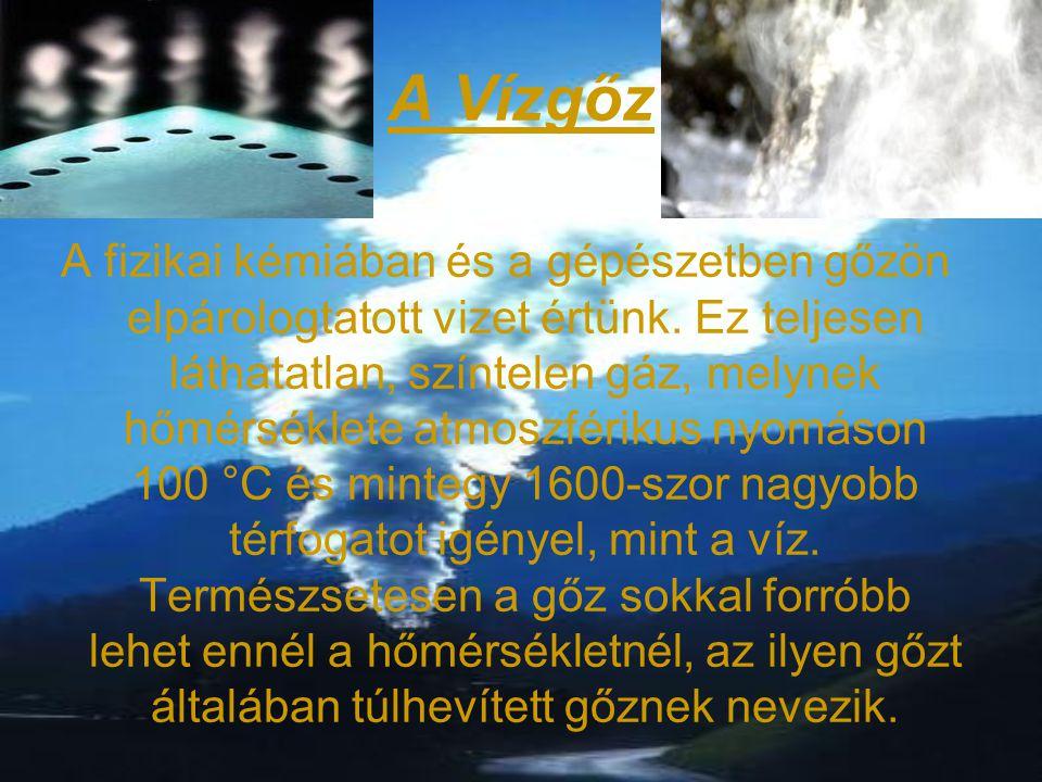 Ha a folyékony víz érintkezésbe kerül valamilyen más nagyon forró folyadékkal, mint amilyen a láva, vagy megolvadt fém, az elgőzölgés robbanásszerűen következik be, ezt a jelenséget gőzrobbanásnak hívják.