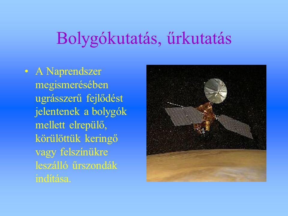 Bolygókutatás, űrkutatás A Naprendszer megismerésében ugrásszerű fejlődést jelentenek a bolygók mellett elrepülő, körülöttük keringő vagy felszínükre