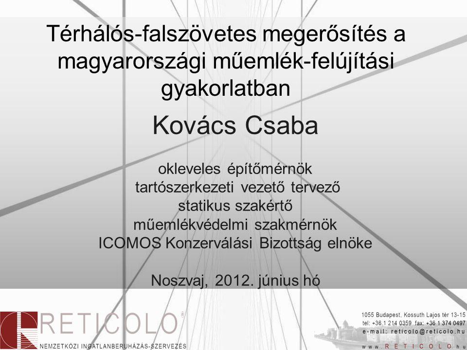 Kovács Csaba okleveles építőmérnök tartószerkezeti vezető tervező statikus szakértő műemlékvédelmi szakmérnök ICOMOS Konzerválási Bizottság elnöke Nos