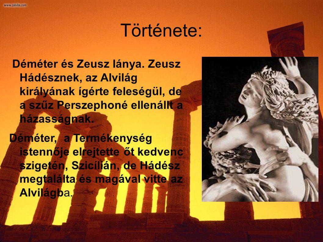 Mikor az anya rájött, hová került a lánya, visszakövetelte őt Zeusztól s megesküdött, hogy amíg a lány meg nem jelenik, semmi sem nő a Föld felszínén.