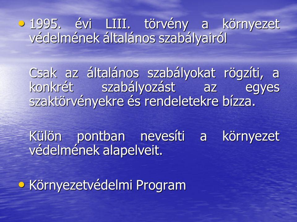 1995. évi LIII. törvény a környezet védelmének általános szabályairól 1995. évi LIII. törvény a környezet védelmének általános szabályairól Csak az ál