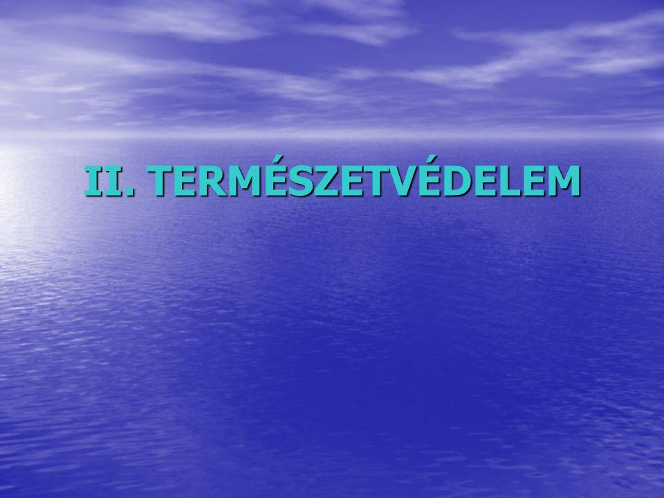 II. TERMÉSZETVÉDELEM
