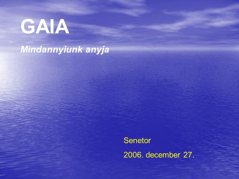 GAIA Mindannyiunk anyja Senetor 2006. december 27.