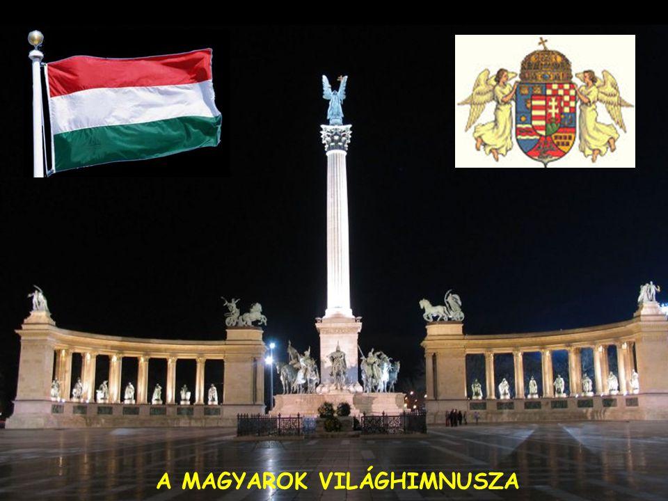 A MAGYAROK VILÁGHIMNUSZA