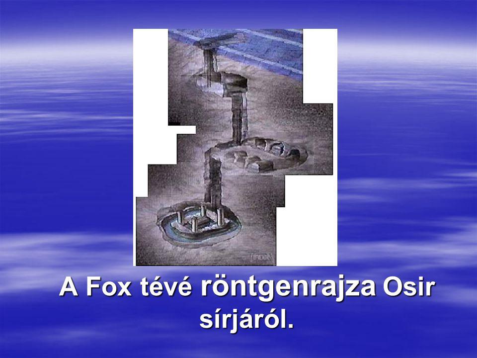 A Fox tévé röntgenrajza Osir sírjáról.