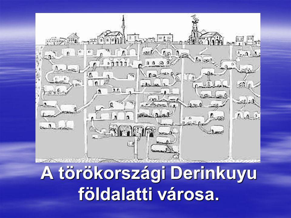 A törökországi Derinkuyu földalatti városa.