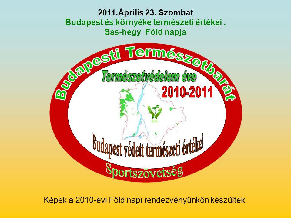 2011.Április 23.Szombat Budapest és környéke természeti értékei.
