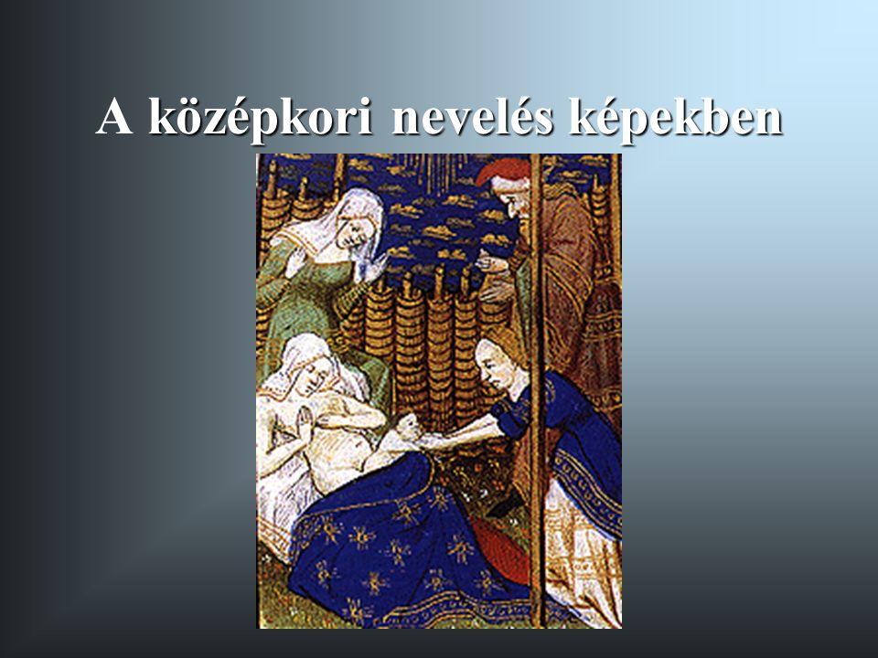 középkori nevelés képekben A középkori nevelés képekben