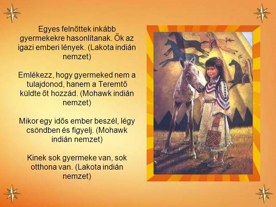 A föld legfelsőbb törvénye a Nagy Szellem törvénye, nem az emberé. (Hopi indián nemzet) Isten szavai nem olyanok, mint a tölgyfa levelei, melyek elszá