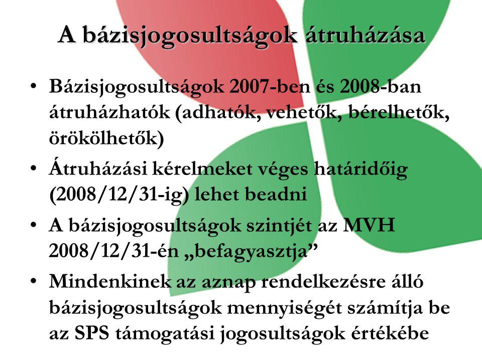 A bázisjogosultságok átruházása Bázisjogosultságok 2007-ben és 2008-ban átruházhatók (adhatók, vehetők, bérelhetők, örökölhetők) Átruházási kérelmeket