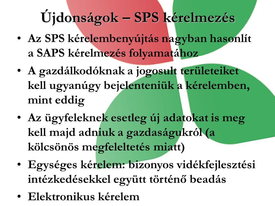 Újdonságok – SPS kérelmezés Az SPS kérelembenyújtás nagyban hasonlít a SAPS kérelmezés folyamatához A gazdálkodóknak a jogosult területeiket kell ugya