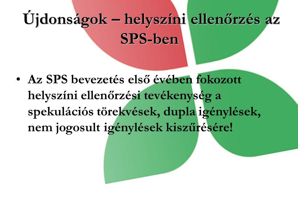 Újdonságok – helyszíni ellenőrzés az SPS-ben Újdonságok – helyszíni ellenőrzés az SPS-ben Az SPS bevezetés első évében fokozott helyszíni ellenőrzési