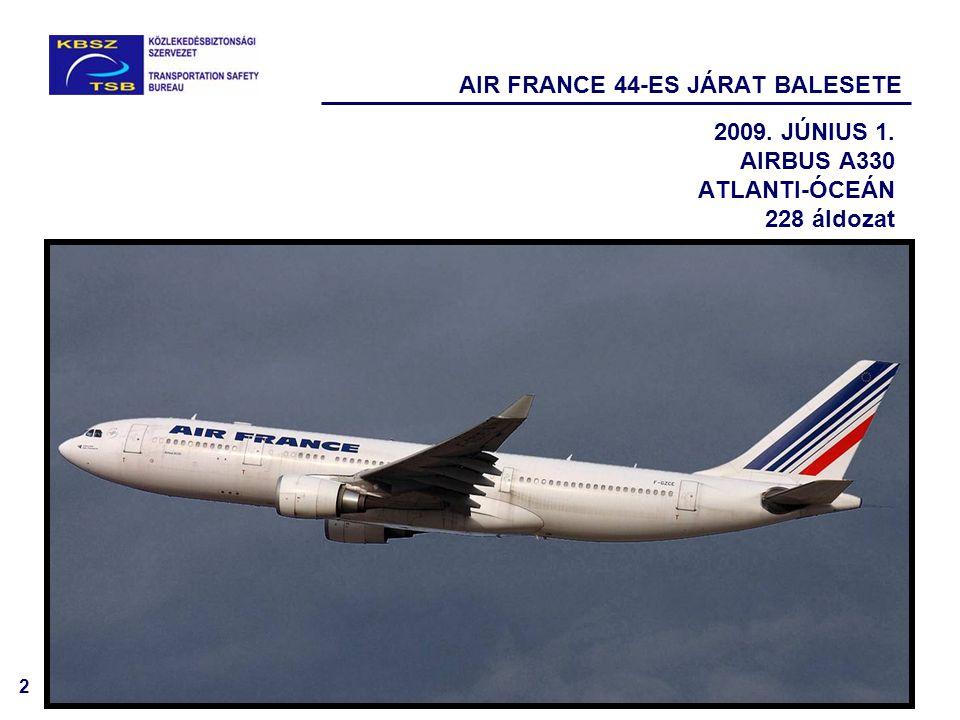 2 AIR FRANCE 44-ES JÁRAT BALESETE 2009. JÚNIUS 1. AIRBUS A330 ATLANTI-ÓCEÁN 228 áldozat