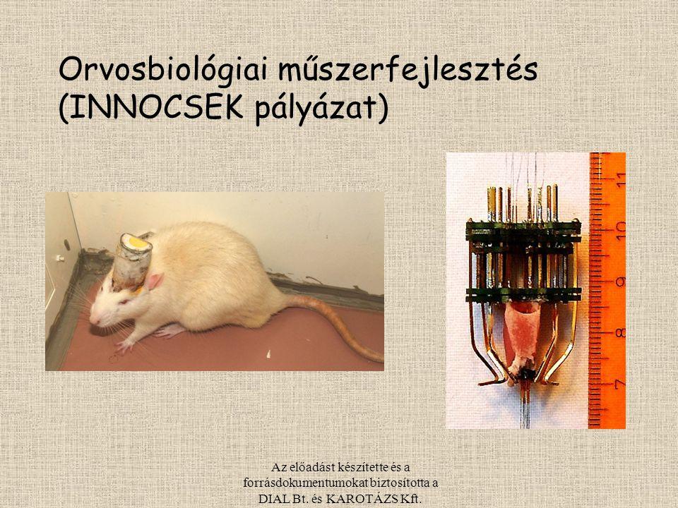 Az előadást készítette és a forrásdokumentumokat biztosította a DIAL Bt. és KAROTÁZS Kft. Orvosbiológiai műszerfejlesztés (INNOCSEK pályázat)