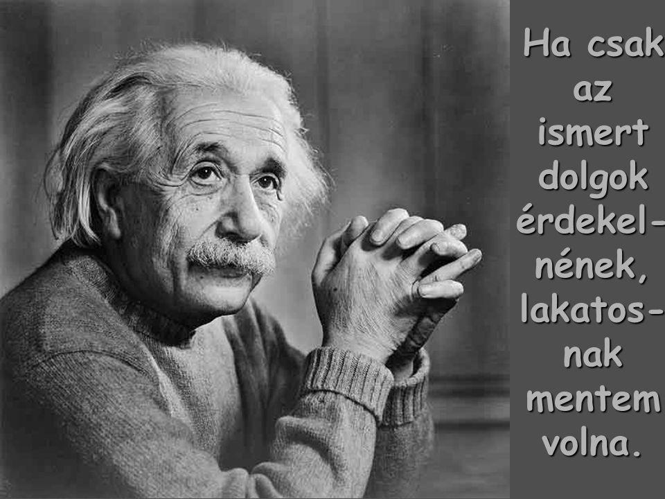 Ne beszéljünk addig nagy felfedezések- ről vagy haladásról, míg a világon egyetlen boldogtalan kisgyerek is létezik.
