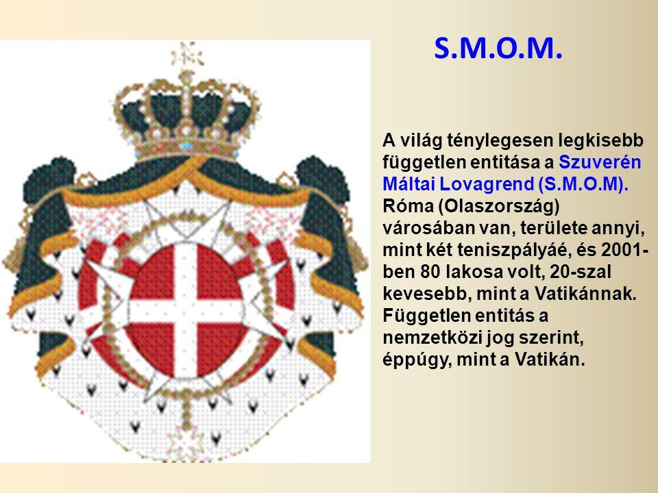 S.M.O.M.A világ ténylegesen legkisebb független entitása a Szuverén Máltai Lovagrend (S.M.O.M).