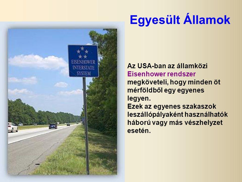 Egyesült Államok Az USA-ban az államközi Eisenhower rendszer megköveteli, hogy minden öt mérföldből egy egyenes legyen.