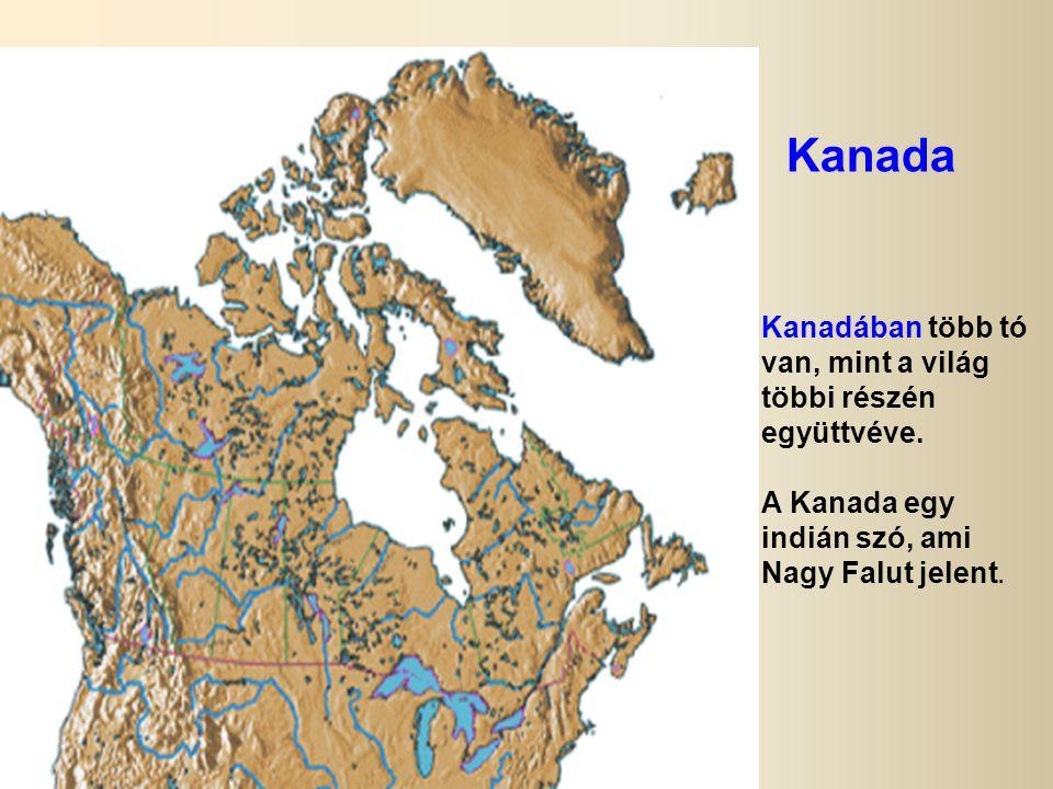 Kanada Kanadában több tó van, mint a világ többi részén együttvéve.
