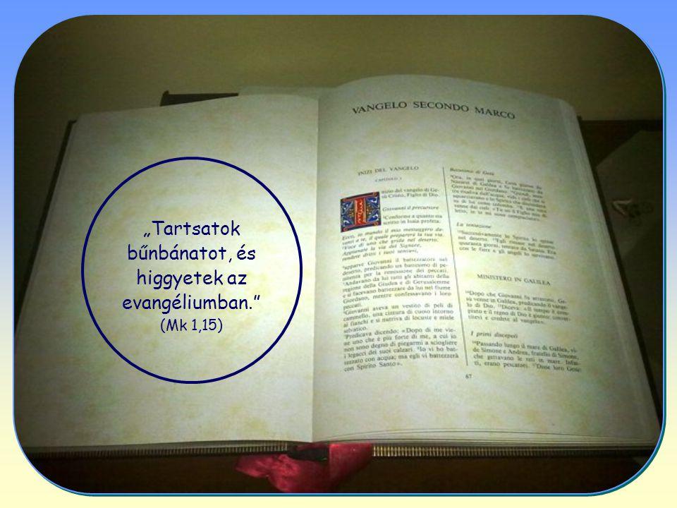 """""""Tartsatok bűnbánatot, és higgyetek az evangéliumban. (Mk 1,15)"""