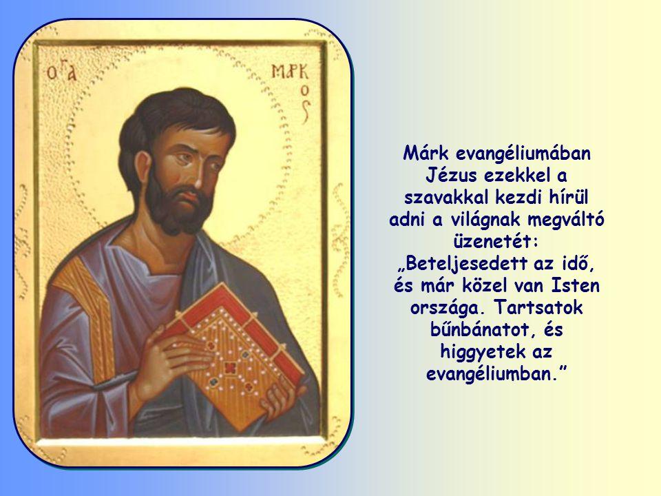 """""""Tartsatok bűnbánatot, és higgyetek az evangéliumban."""