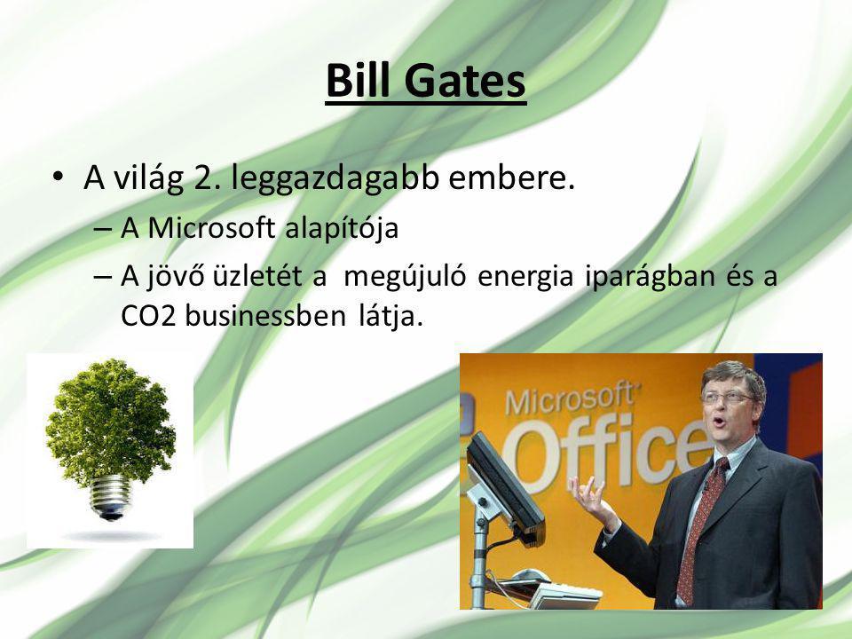 Bill Gates A világ 2.leggazdagabb embere.