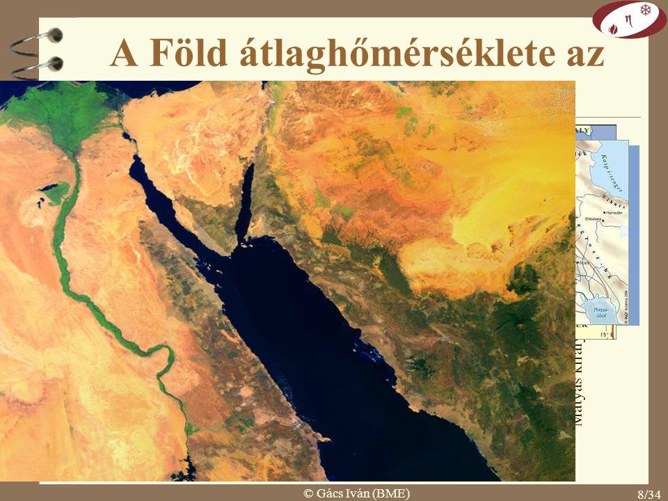 © Gács Iván (BME) 7/34 A Föld átlaghőmérséklete az utolsó 100.000 évben Würm jégkorszak H.