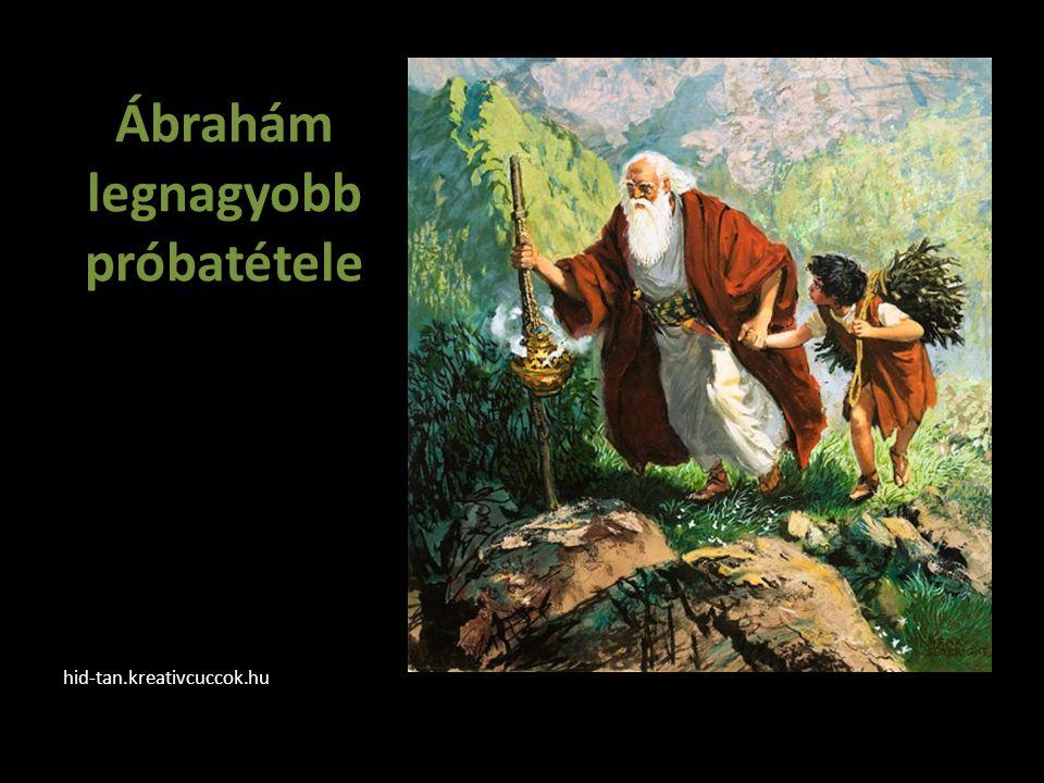 Ábrahám legnagyobb próbatétele hid-tan.kreativcuccok.hu
