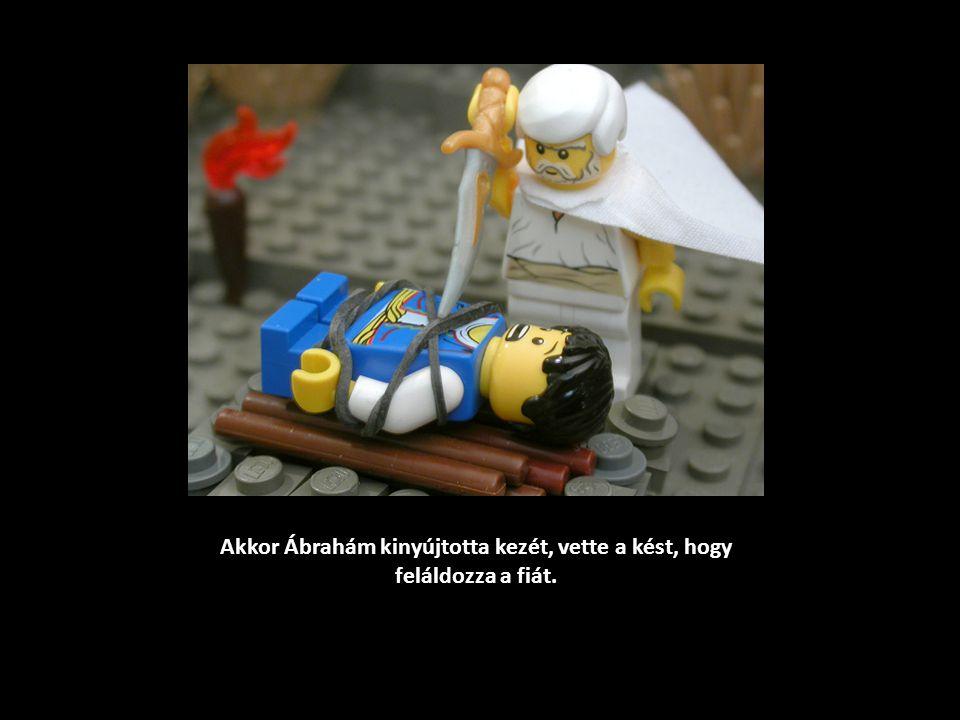 Akkor Ábrahám kinyújtotta kezét, vette a kést, hogy feláldozza a fiát.