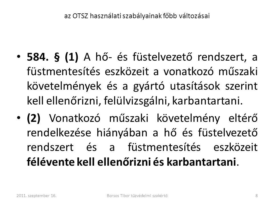 584. § (1) A hő- és füstelvezető rendszert, a füstmentesítés eszközeit a vonatkozó műszaki követelmények és a gyártó utasítások szerint kell ellenőriz