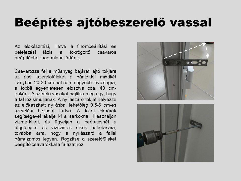 4.Utómunkálatok Az ajtó profilját a szárnyon és a tokon fólia védi.