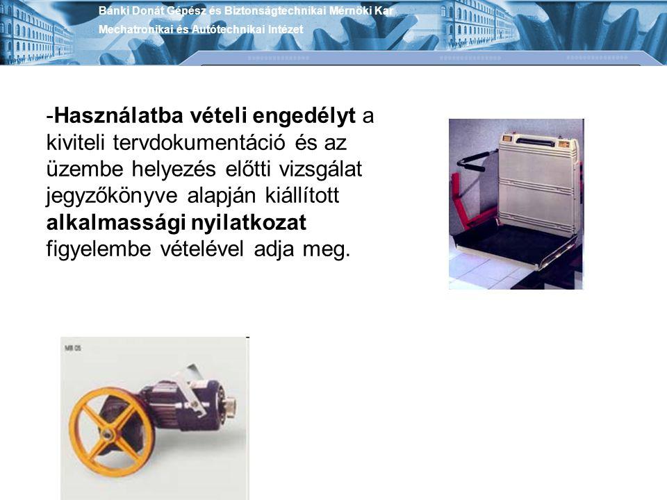 Bánki Donát Gépész és Biztonságtechnikai Mérnöki Kar Mechatronikai és Autótechnikai Intézet -Használatba vételi engedélyt a kiviteli tervdokumentáció