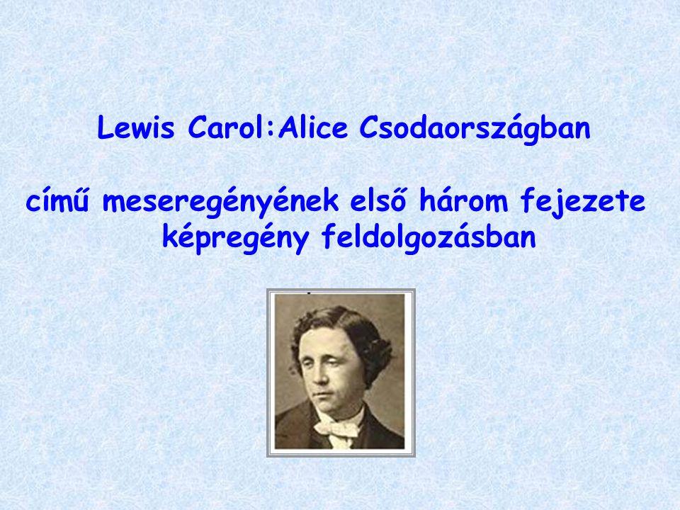 Lewis Carol:Alice Csodaországban című meseregényének első három fejezete képregény feldolgozásban