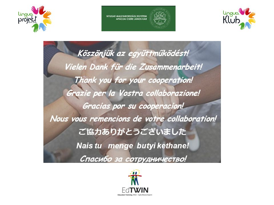 Köszönjük az együttműködést! Vielen Dank für die Zusammenarbeit! Thank you for your cooperation! Grazie per la Vostra collaborazione! Gracias por su c
