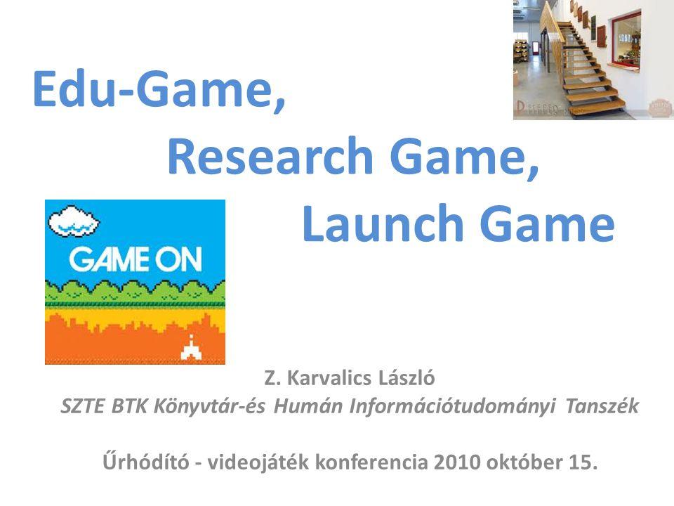 Edu-games – játékok az oktatás és tanulás szolgálatában Végre emancipálódnak, a játéktevékenység a pedagógiai kultúra szerves részévé kezd válni Egyre formagazdagabbak, érdekesebbek Welcome, Mr.