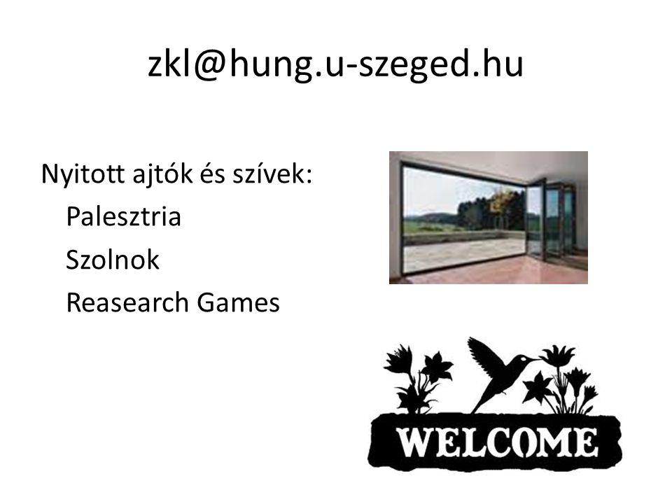 zkl@hung.u-szeged.hu Nyitott ajtók és szívek: Palesztria Szolnok Reasearch Games