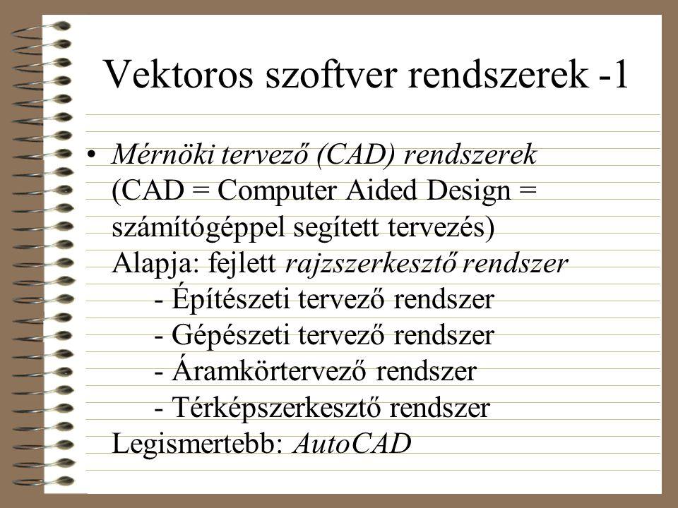 Vektoros szoftver rendszerek -1 Mérnöki tervező (CAD) rendszerek (CAD = Computer Aided Design = számítógéppel segített tervezés) Alapja: fejlett rajzszerkesztő rendszer - Építészeti tervező rendszer - Gépészeti tervező rendszer - Áramkörtervező rendszer - Térképszerkesztő rendszer Legismertebb: AutoCAD