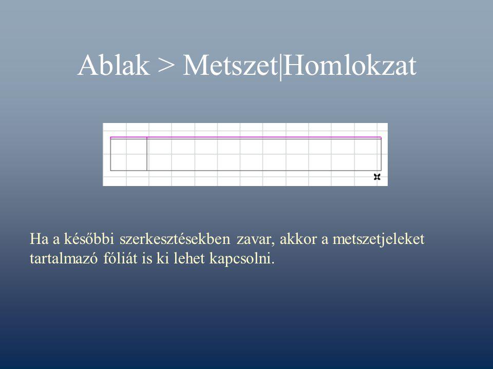 Ablak > Metszet|Homlokzat Ha a későbbi szerkesztésekben zavar, akkor a metszetjeleket tartalmazó fóliát is ki lehet kapcsolni.