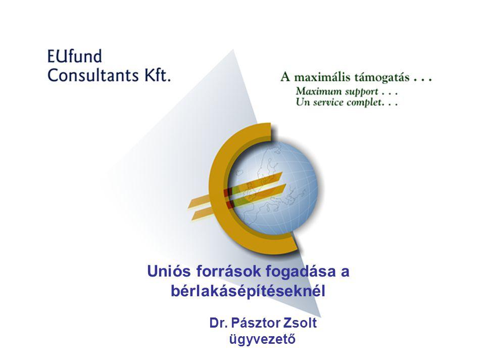 Dr. Pásztor Zsolt ügyvezető Uniós források fogadása a bérlakásépítéseknél