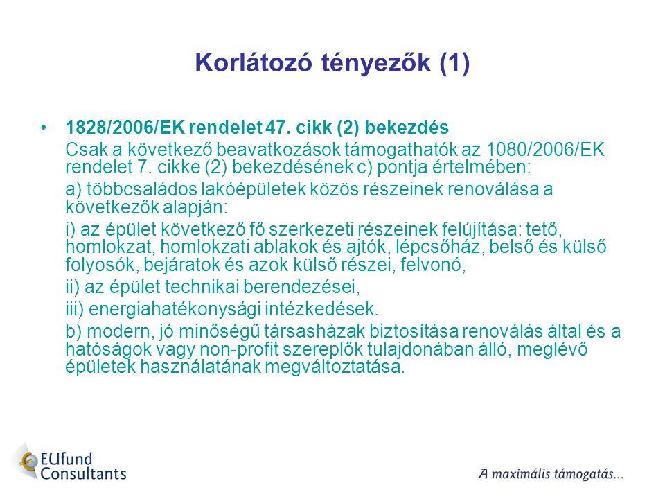 Korlátozó tényezők (1) 1828/2006/EK rendelet 47. cikk (2) bekezdés Csak a következő beavatkozások támogathatók az 1080/2006/EK rendelet 7. cikke (2) b