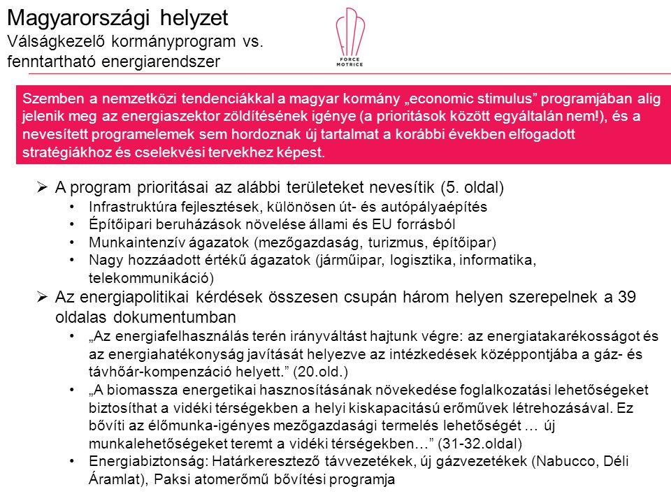  A program prioritásai az alábbi területeket nevesítik (5.